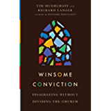 Winsome Conviction: Disagreeing Without Dividing the Church