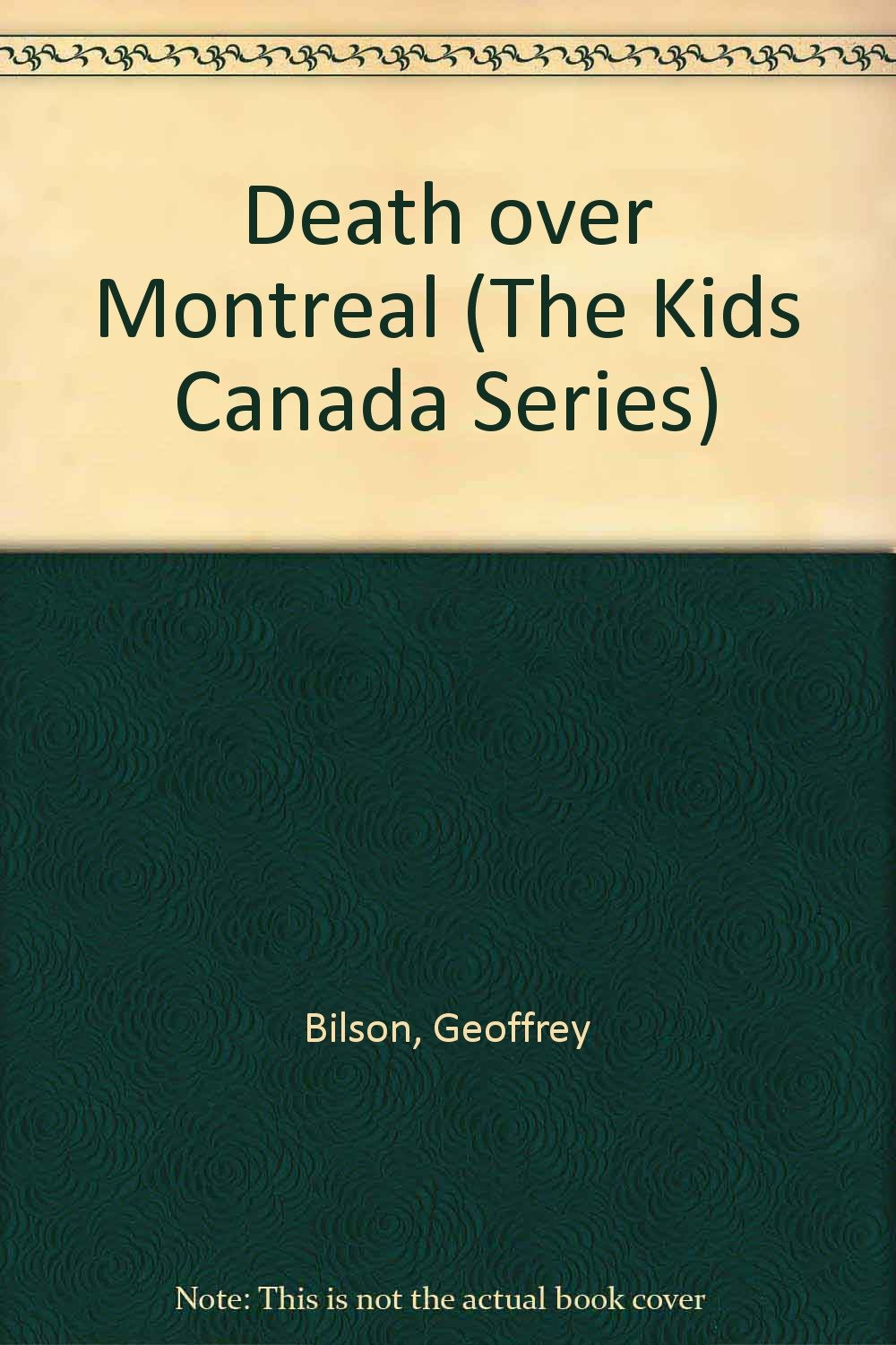 Death over Montreal (The Kids Canada Series)