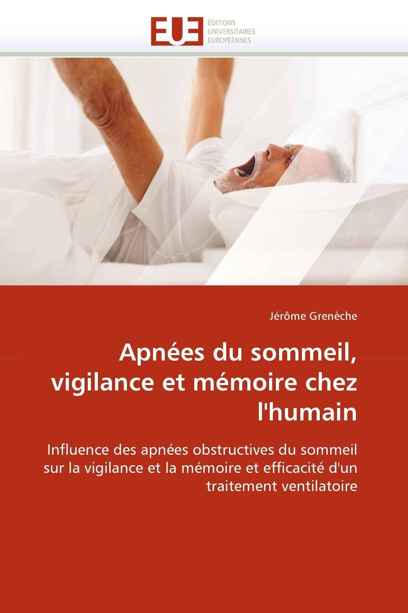 Amazon.fr - Apnées du sommeil, vigilance et mémoire chez l''humain ...
