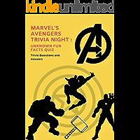 Marvel's Avengers Trivia Night: 150 Unknown Fun Facts Quiz (Volume Book 1)