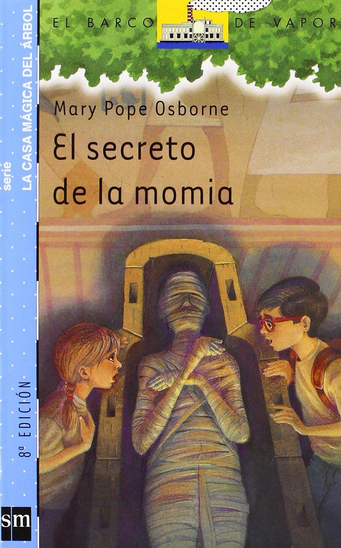Casa Magica Del Arbol 3/El Secreto De LA Momia (Spanish Edition ...