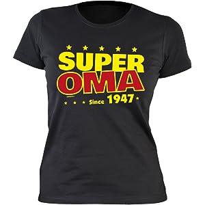 b64a899612ca76 Damen T-Shirt zum Geburtstag: Super Oma since 1947 - Tolle Geschenkidee -  Baujahr