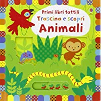 Animali. Trascina e scopri. Primi libri tattili. Ediz. illustrata