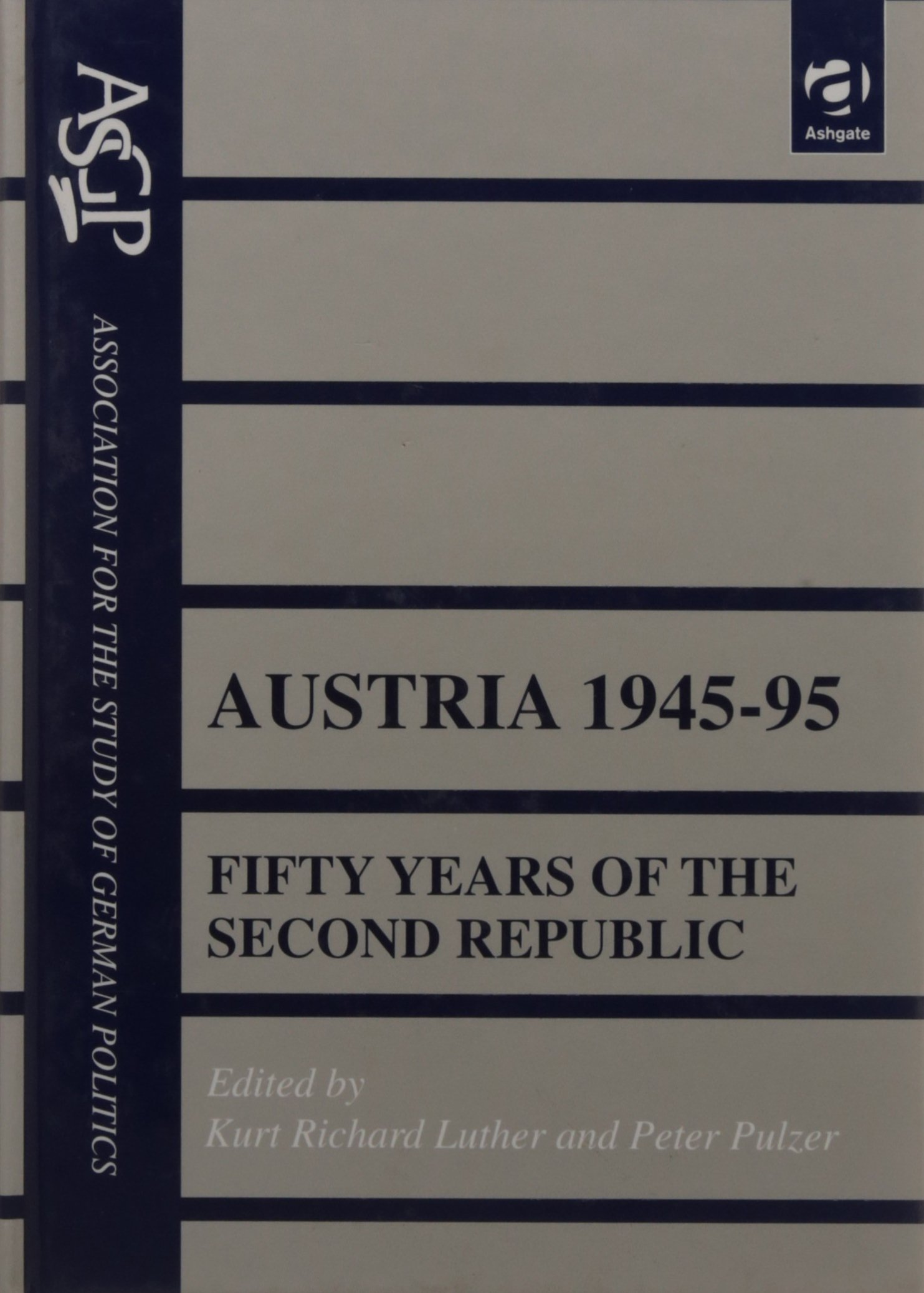 Austria 1945 95  Fifty Years Of The Second Republic  Association For The Study Of German Politics S.