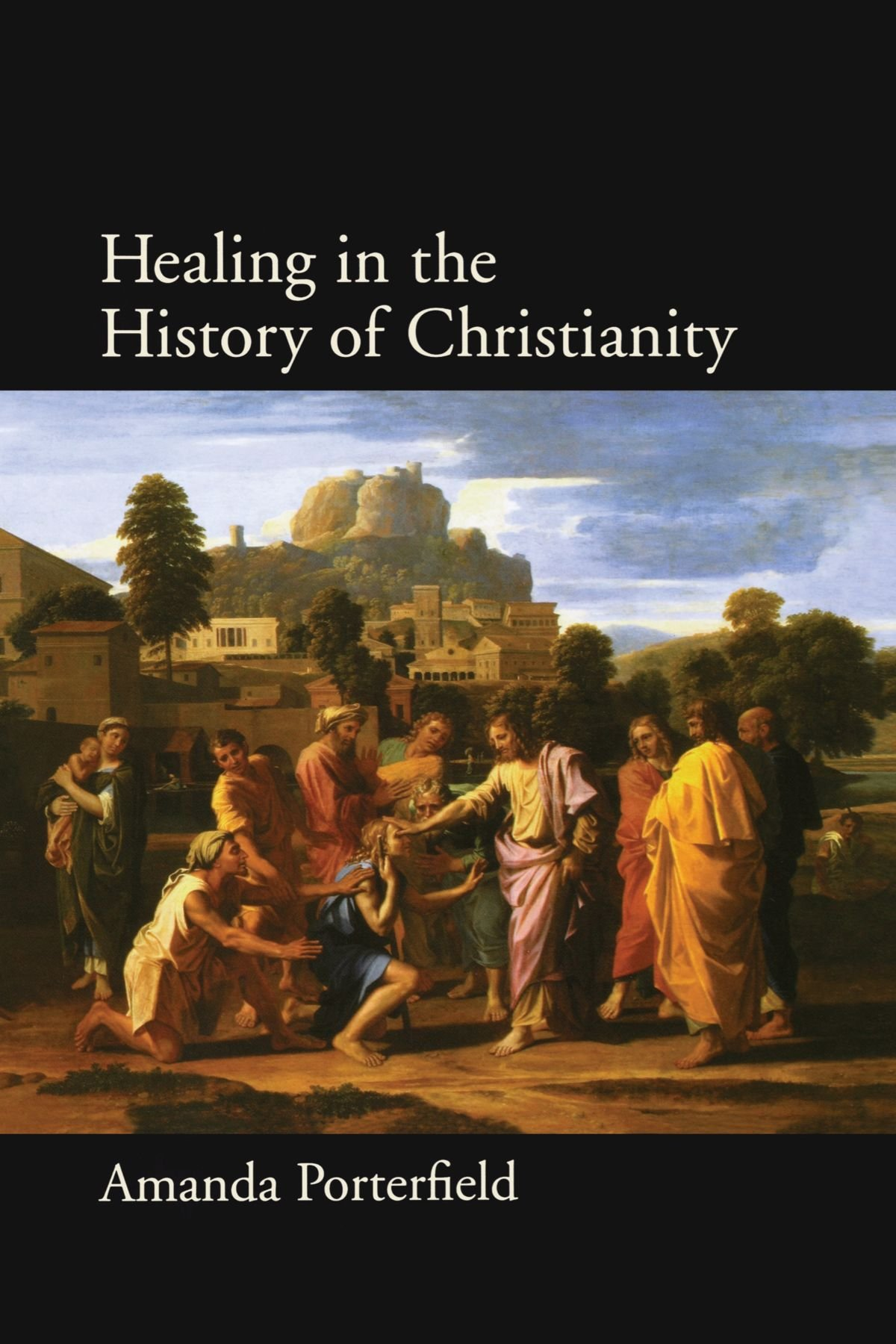 Healing in the History of Christianity by Oxford University Press
