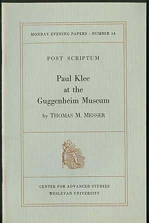 Thomas M Messer Paul Klee At The Guggenheim Post Scriptum 1968 At