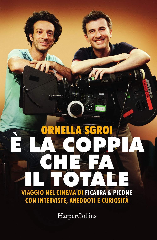 È la coppia che fa il totale. Viaggio nel cinema di Ficarra & Picone con interviste, aneddoti e curiosità