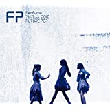 Perfume 7th Tour 2018 「FUTURE POP」(初回限定盤)[DVD]