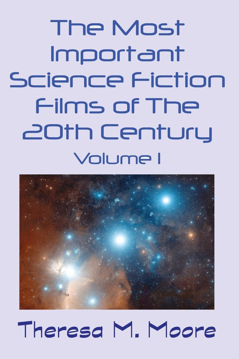 Read Online The Most Important Science Fiction Films of the 20th Century: Volume 1 ebook