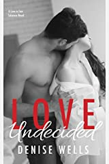 Love Undecided: A Second Chance Romance (San Soloman Book 1) Kindle Edition