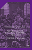 Punishing the Criminal Corpse, 1700-1840: Aggravated Forms of the Death Penalty in England (Palgrave Historical Studies in the Criminal Corpse and its Afterlife) (English Edition)