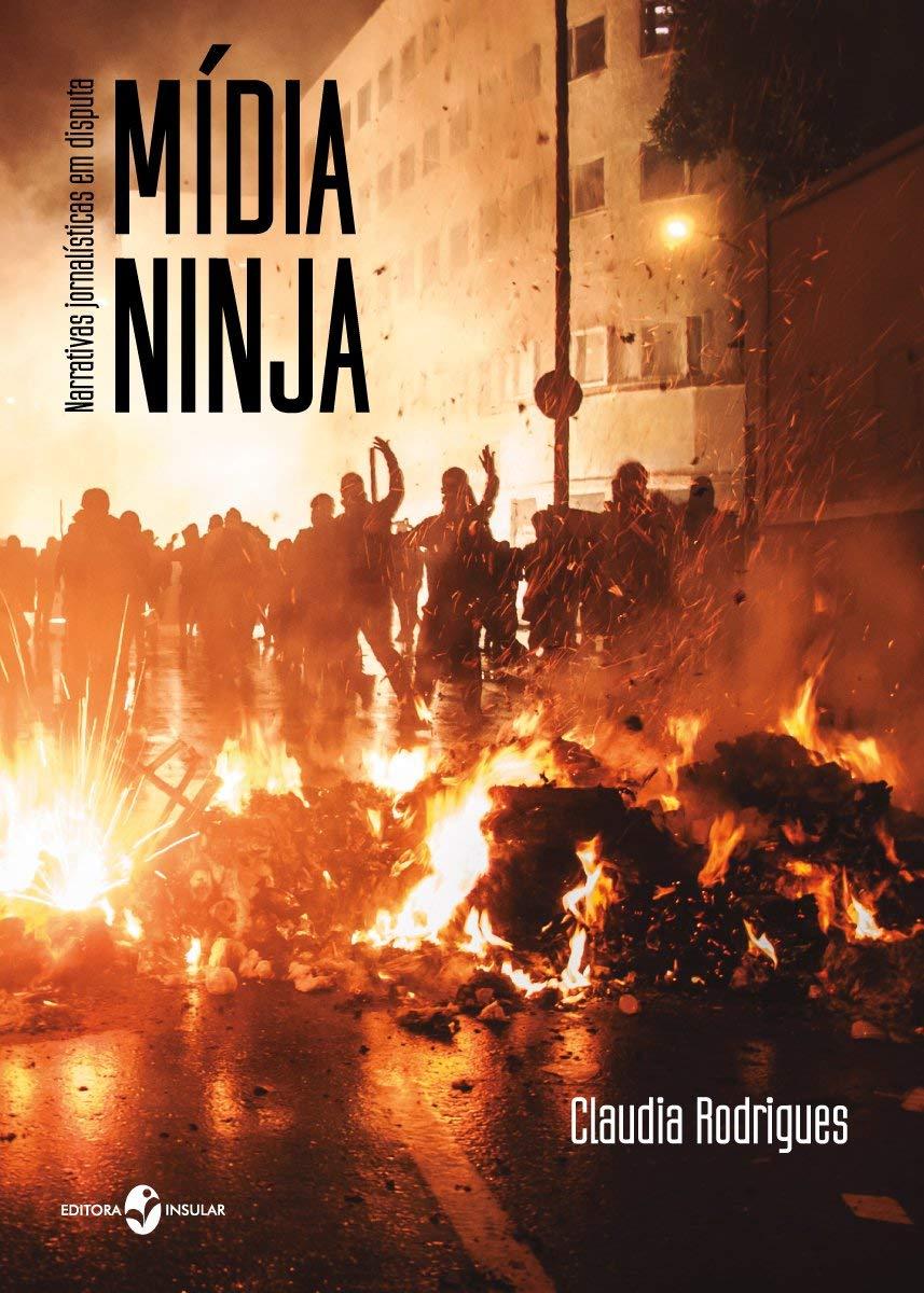 Midia Ninja - narrativas jornalisticas em disputa (Em ...