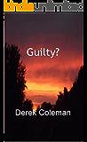 Guilty? (Dean & Steph Book 1)