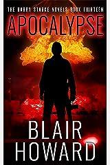 Apocalypse (The Harry Starke Novels Book 13) Kindle Edition