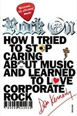 Rock on: How I Tried to Stop Caring about Music and Learn to Love Corporate Rock