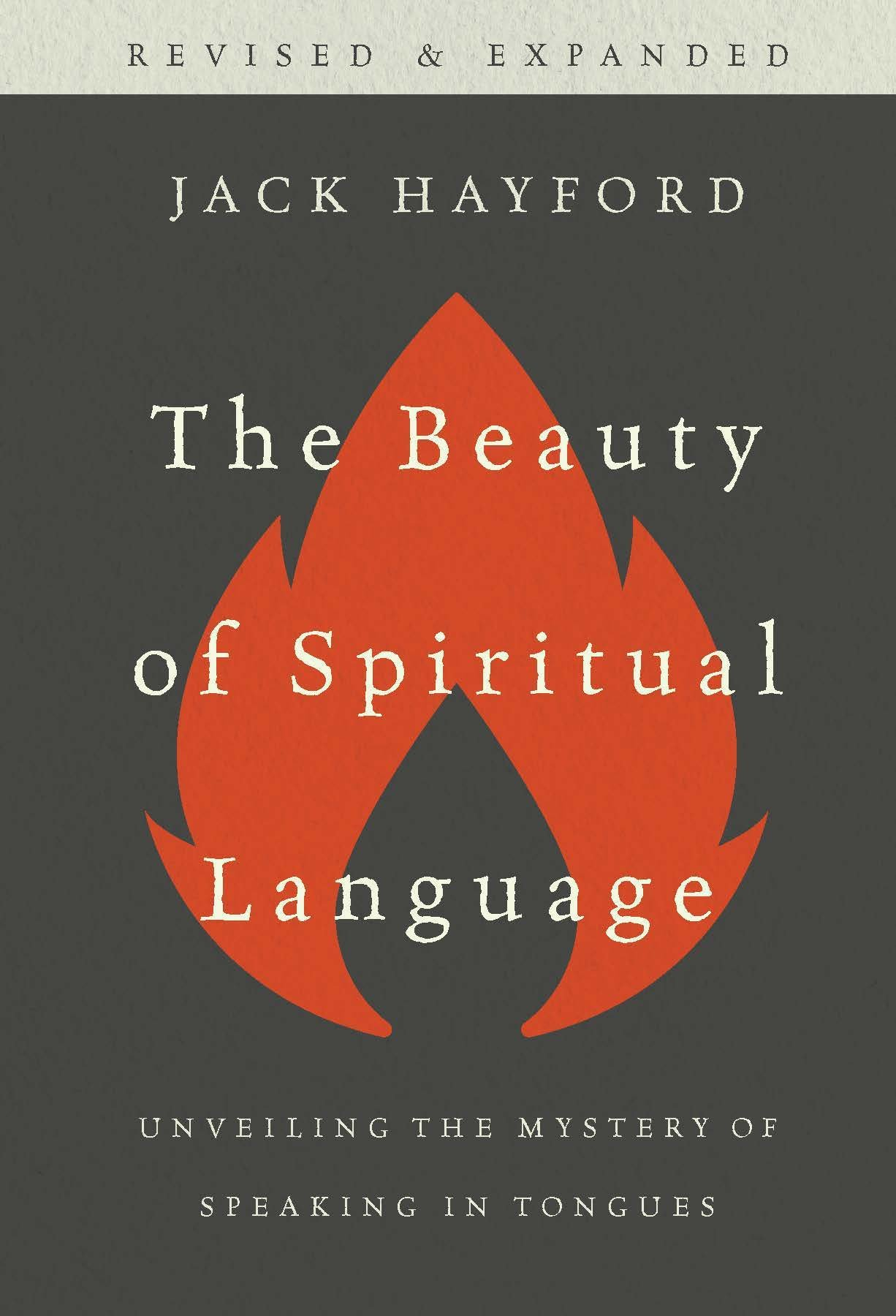 The Beauty of Spiritual Language: Unveiling the Mysteries of Speaking in Tongues, Revised and Expanded Edition by Gateway Publishing