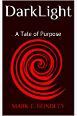 DarkLight: A Tale of Purpose (The Place of Passage Book 3) Kindle Edition