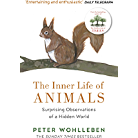 The Inner Life of Animals: Surprising Observations of a Hidden World (English Edition)