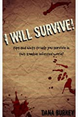I Will Survive: tips and hints to help you survive in this zombie infested world (SURVIVE! Book 1) Kindle Edition