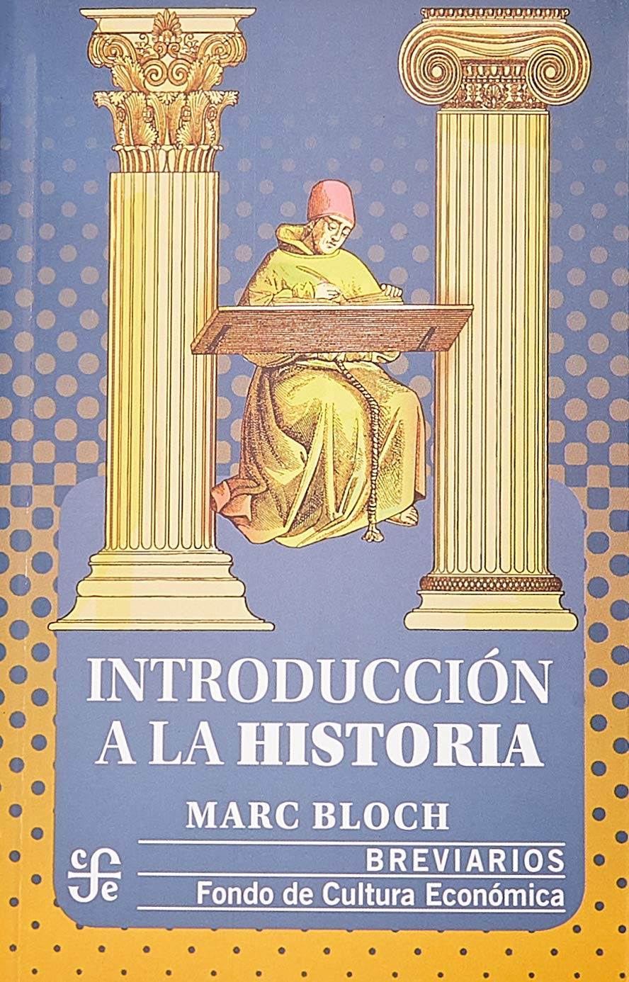 Introducción a la historia (Breviarios): Amazon.es: Bloch, Marc: Libros