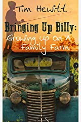 Bringing Up Billy: Growing Up On A Family Farm Kindle Edition