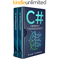 C#: 2 books in 1 - The Ultimate Beginner's & Intermediate Guide to Learn C# Programming Step by Step (English Edition)