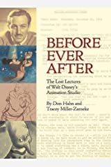 Before Ever After: The Lost Lectures of Walt Disney's Animation Studio (Disney Editions Deluxe) Hardcover