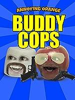 Annoying Orange - Buddy Cops