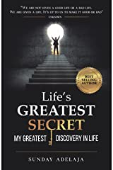 Life's greatest secret - my greatest discovery in life Kindle Edition