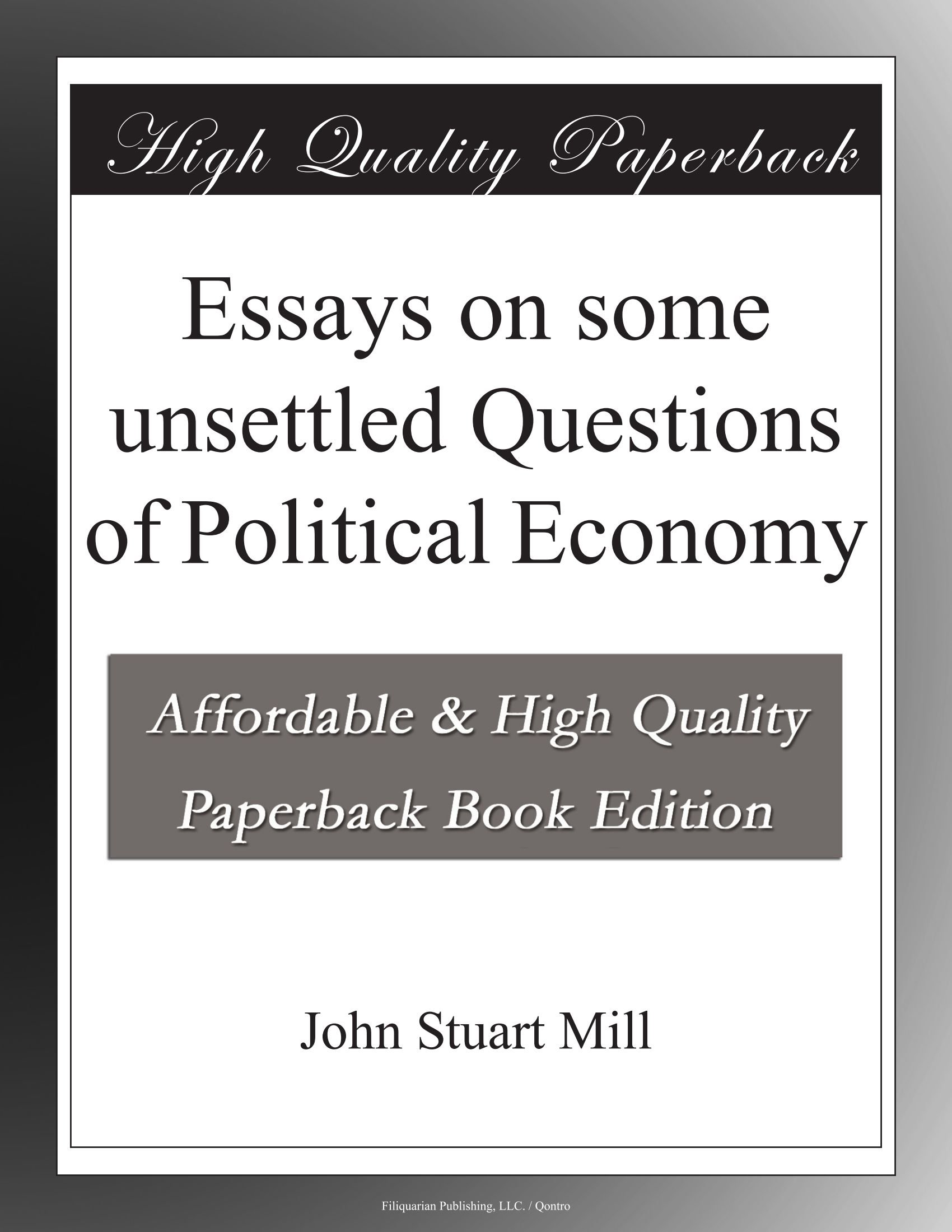 essays on some unsettled questions of political economy pdf