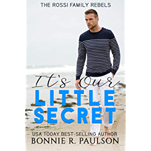 It's Our Little Secret: A Bad Boy Sweet Romance (The Rossi Family Rebels Book 1)