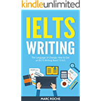 IELTS Writing Basics: Language of Change. How to Get an IELTS Writing Band 7.0 - 8.5: Sample