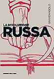 La Rivoluzione russa (Grandangolo Storia)