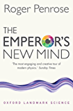 The Emperor's New Mind: Concerning Computers, Minds, and the Laws of Physics (Oxford Landmark Science)