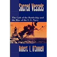 Sacred Vessels: The Cult of the Battleship and the Rise of the US Navy
