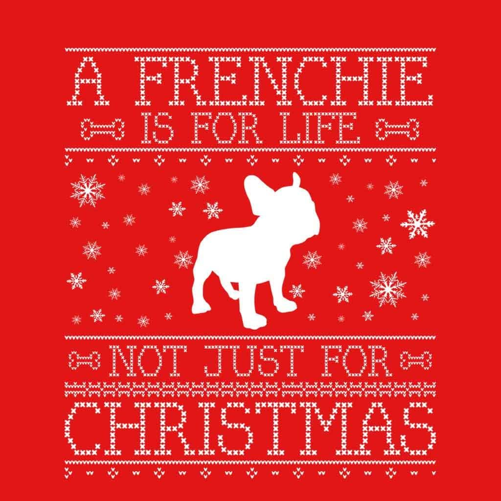 A Frenchie is for Life Not Just for Christmas Kids Sweatshirt