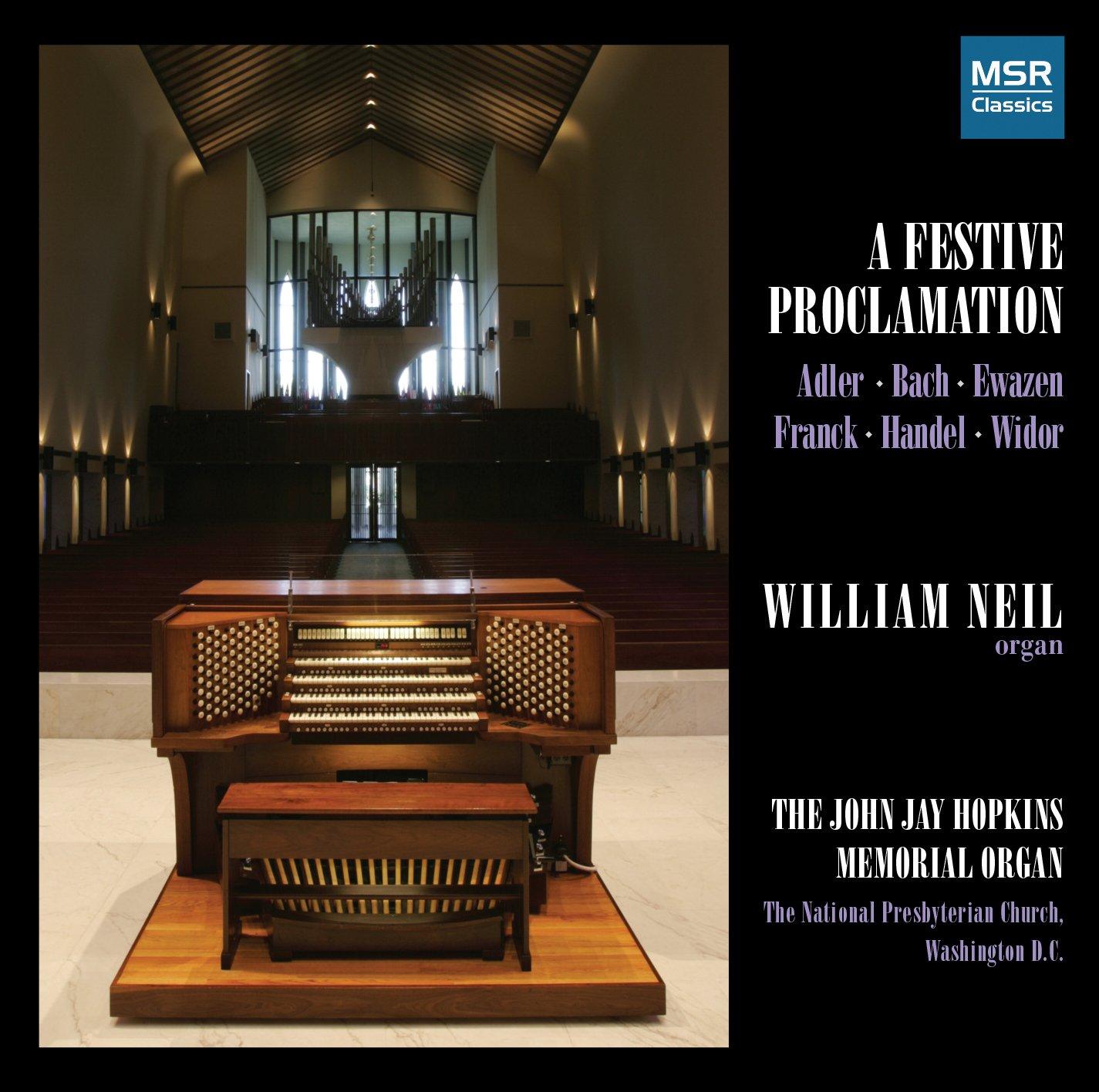 A Festive Proclamation - Organ Music by Adler, JS Bach, Ewazen, Franck,  Handel and Widor Aeolian-Skinner organ