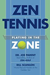 ZEN TENNIS: Playing in the Zone Kindle Edition