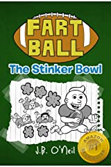 Fart Ball: The Stinker Bowl - A Hilarious Book for Kids Age 7-9 (The Disgusting Adventures of Milo Snotrocket) Kindle Edition