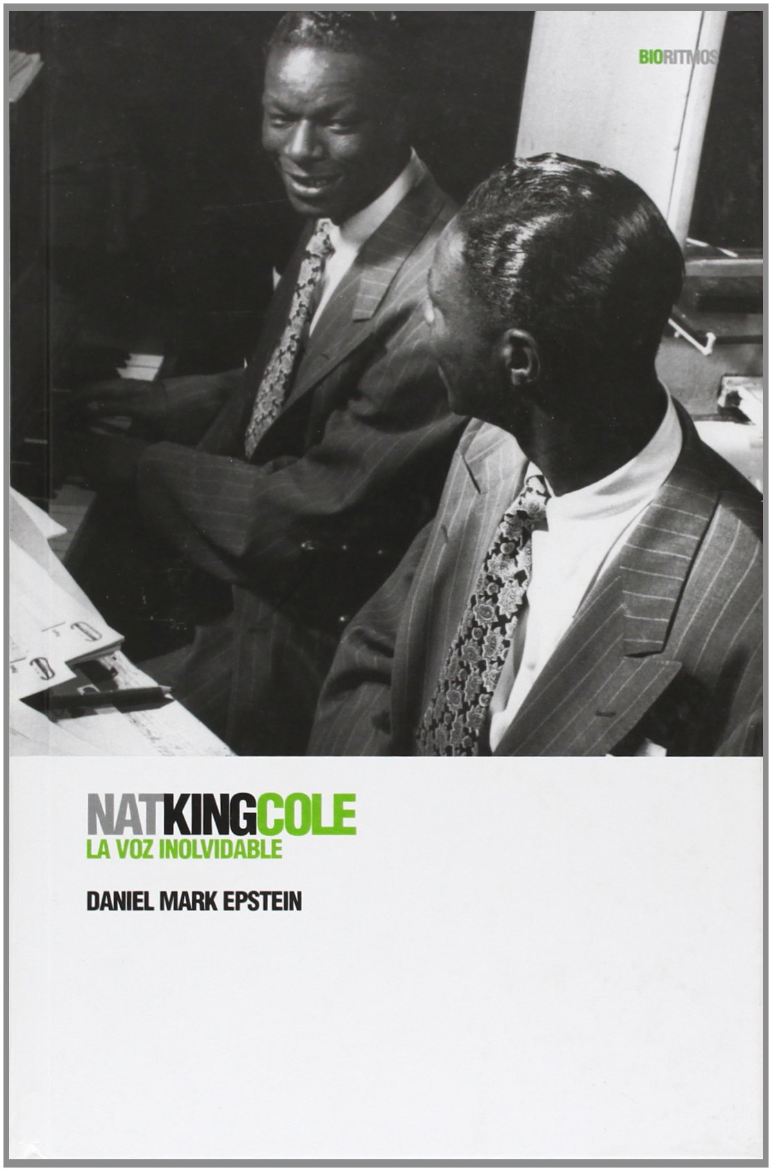 Nat King Cole: La voz inolvidable (Biorritmos) (Spanish Edition)