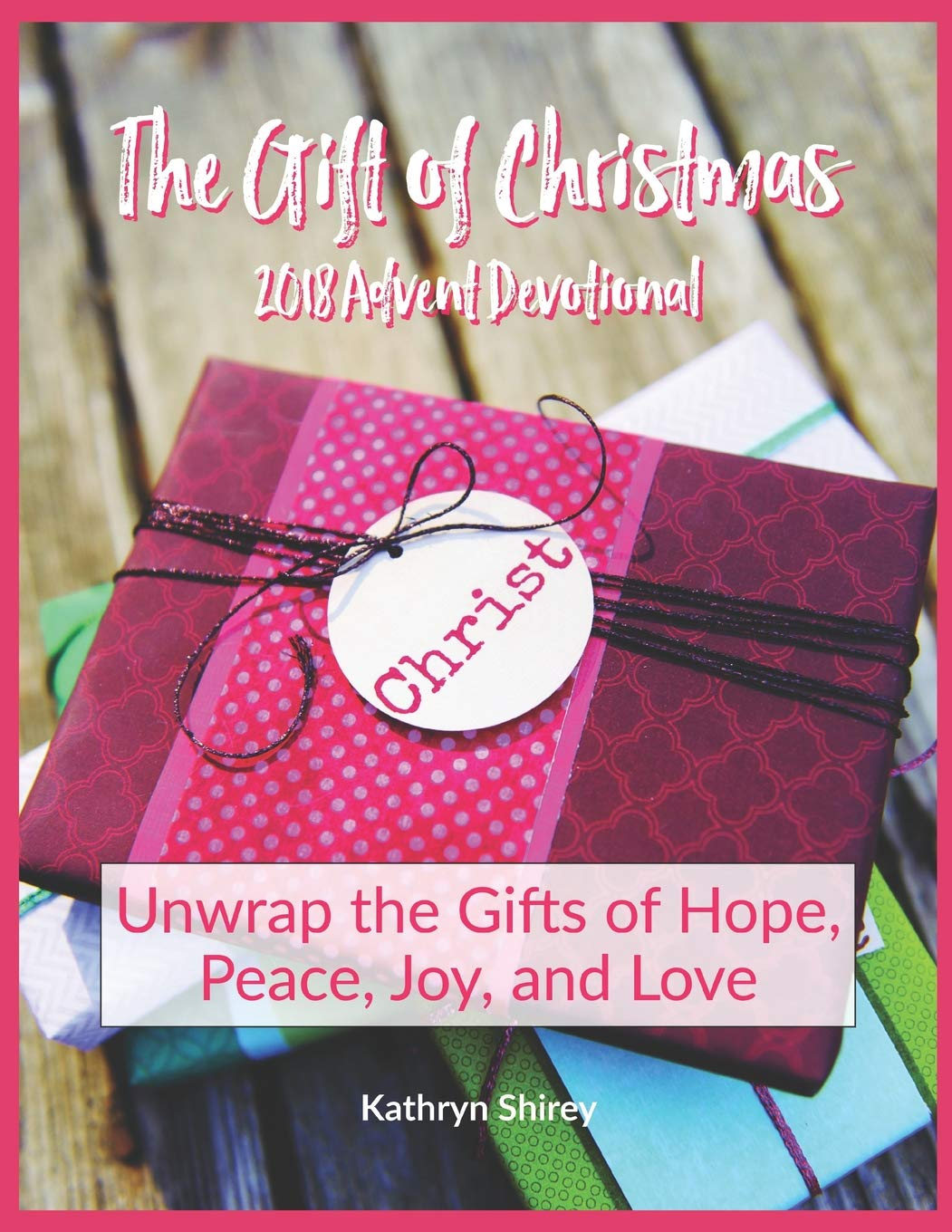 Best Christmas Devotional Ever.The Gift Of Christmas Advent Devotional 2018 Kathryn
