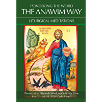 Pondering the Word - The Anawim Way - Vol 16 Num 5: Pentecost to 15th Week in Ordinary Time 2020
