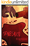 Stake Sauce: Act 1 - Going Through The Motions (Stake Sauce Stories)