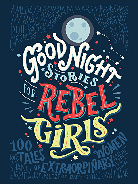 Good Night Stories for Rebel Girls: 100 Tales of Extraordinary ...