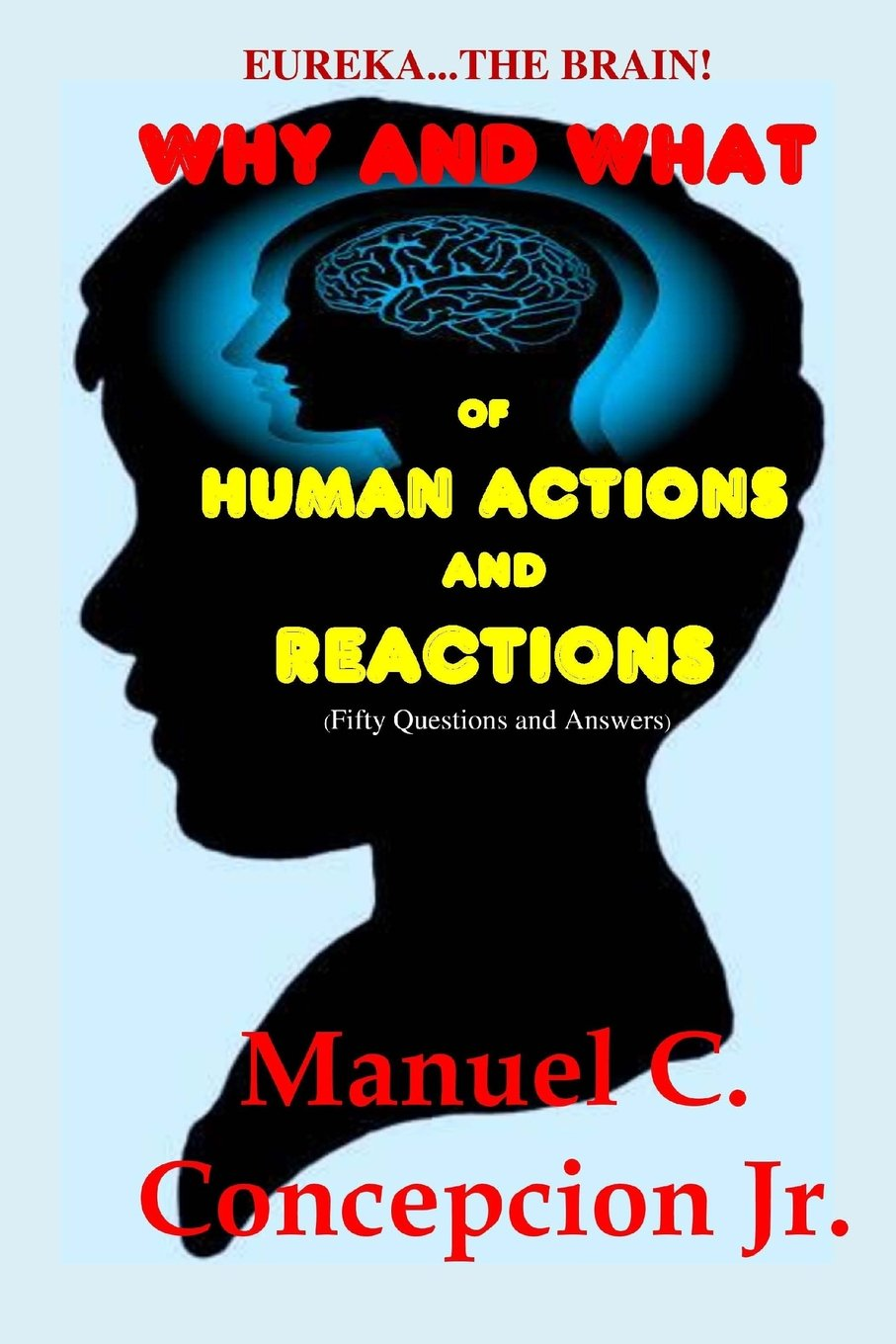 Eureka... The Brain! Why and What of Human Actions and Reactions: (Fifty Questions and Answers) pdf epub
