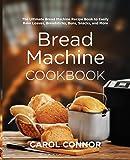 The Bread Lover's Bread Machine Cookbook: A Master Baker's ...