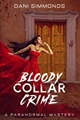 Bloody Collar Crime: A Paranormal Mystery Paperback