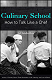 Culinary School: How to Talk Like a Chef