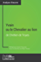 Yvain ou le Chevalier au lion de Chrétien de Troyes (Analyse approfondie): Approfondissez votre lecture des romans classiques et modernes avec Profil-Litteraire.fr