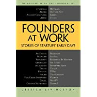 Founders at Work: Stories of Startups' Early Days (Recipes: a Problem-Solution Ap)